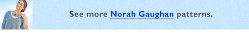 See more Norah Gaughan patterns.
