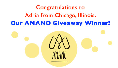 Congratulations to Adria from Chicago, Illinois - Our AMANO Giveaway Winner!