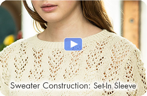 How-to Video - Sweater Construction: Set-In Sleeve