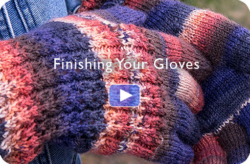 Video - Finishing Your Gloves