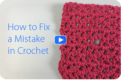Video - How to Fix a Mistake in Crochet